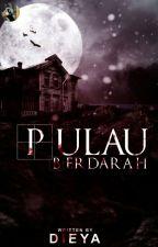 PULAU BERDARAH (Complite) by dieya027