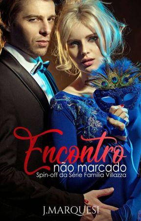 Encontro NÃO Marcado [COMPLETO] by JMarquesi
