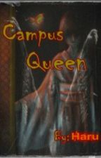 Campus queen ( Chapter 1 ) by HaruShinHye