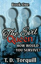 The Evil Queen | Completed | Book One by MiniXXKnightsxx