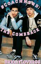 #CoachNerd: The Comeback || Alex Aiono & William Singe Fanfic: Book 2 by BangtanBabi