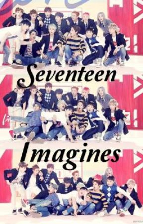 Seventeen Imagines by JiminsJams97