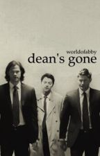 dean's gone by worldofabby