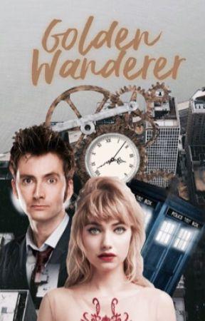 Golden Wanderer (DOCTOR WHO FAN-FIC) by anarchyy