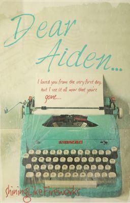 Dear Aiden...