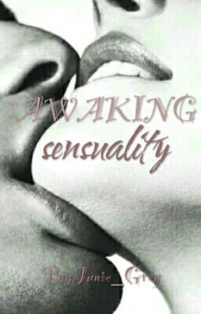 Awaking Sensuality by Junie_Grey