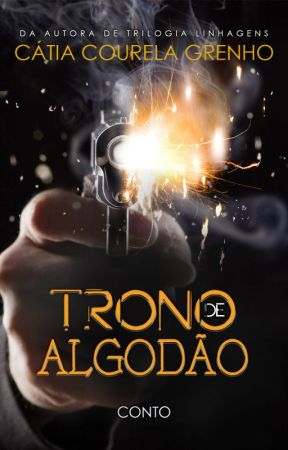 Trono de Algodão - Conto by CatiaGrenho