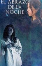 El Abrazo De La Noche (Cazadores Oscuros 3) (Lauren G!p) by WrtCamke