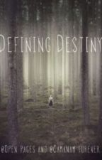 Defying Destiny by camanam_forever