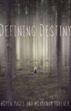 Defying Destiny by camanam_forever