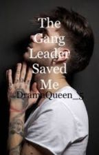 The Gang Leader Saved Me by DramaQueen_5