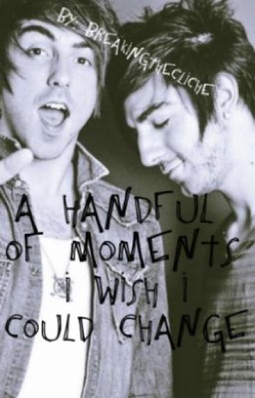 A Handful Of Moments I Wish I Could Change(Jalex BoyxBoy) by BreakingTheCliche