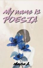 My name is POESIA by MaysaAgnes