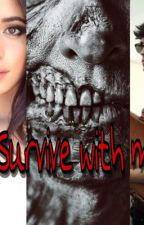 Survive With Me (Camila Cabello y tú G!P) by DARKBLASTER800