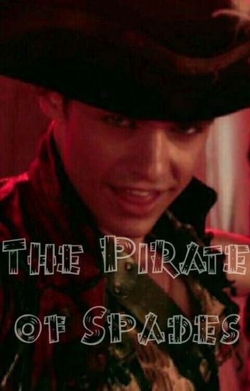 The Pirate of Spades {a Harry Hook love story} **ON HOLD**