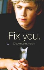 Fix you (Niall & tu) TERMINADA by qwertyuiop90887