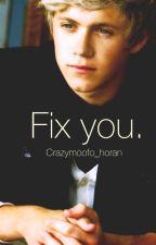 Fix you (Niall & tu) TERMINADA by qwertyuiop90887