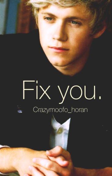 Fix you (Niall & tu) TERMINADA