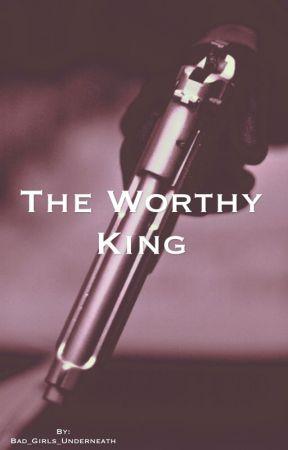 The worthy king by Bad_Girls_Underneath