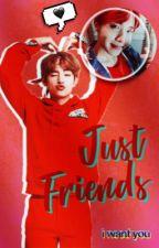 ¿Just friends? || h.v [EDITANDO]  by Crazy_Girl42