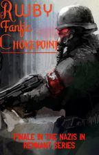 RWBY Fanfic • |Chokepoint| Finale To The Nazis In Remnant Series by BillNyeTheRWBYGuy