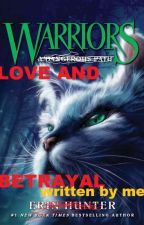 WARRIORS: LOVE AND BETRAYAL by Cringy_Warrior_Cats