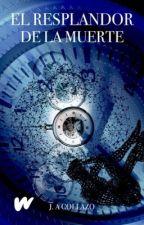 El Resplandor de la Muerte © by J_A_Collazo