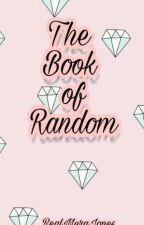 The Book Of Random by xx-Fear-xx