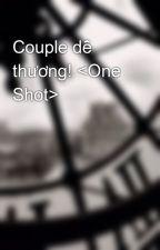 Couple dễ thương! <One Shot> by baohan399
