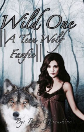Wild One ||A Teen Wolf Fanfic||✓ - 1  Stiles Stilinski, Beacon