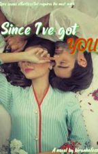Since I've Got You(Sequel Of Her Dream To Be Loved) by kiranhafeez