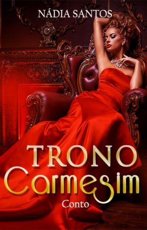 Trono Carmesim - Conto by nadiasantospt
