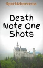 Death Note One Shots by Sparkizbananas