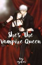 She's the Vampire Queen by cassandrianne