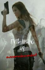 Evil among us by awesomedescendant