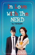 In Love With The Nerd [ON-HOLD] by PJKTROPS