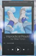 Impractical playlist ✨ by UNICORNPhoenixGirl
