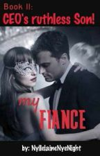 Book5: My Fiancé (Romance Edition) by NyllelaineNyeNight