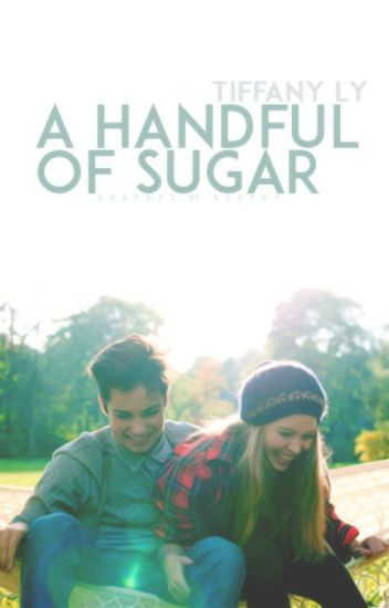 A Handful of Sugar (COMPLETED & REVISED)