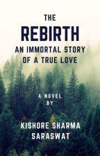 The Rebirth by Kishoresharma