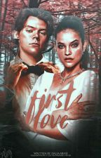 First Love |H.S| by HarryftWoman