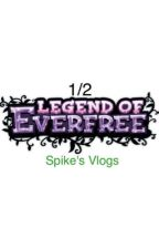 MLP EG Legend Of Everfree 1 1/2 Spike's Vlogs by KamenSentaiMLP