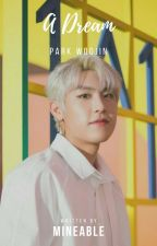 [1] a dream +Park Woojin ✔ by mineable