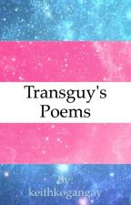 A Transguy's Poems by keithkogangay