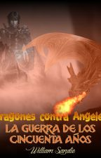 Dragones Contra Ángeles. by William_Sandle