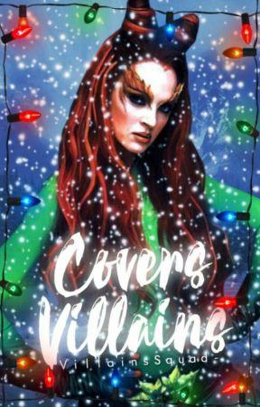 - ̗̀ Covers Villains ̖́- by VillainsSquad-
