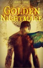Golden Nightmares by AliciaLynn
