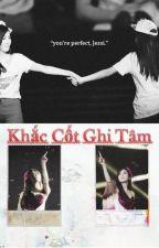 {ShortFic} Khắc Cốt Ghi Tâm (JeTi & YoonFany) by goubiting