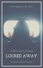 Locked Away by 32autumnleaves