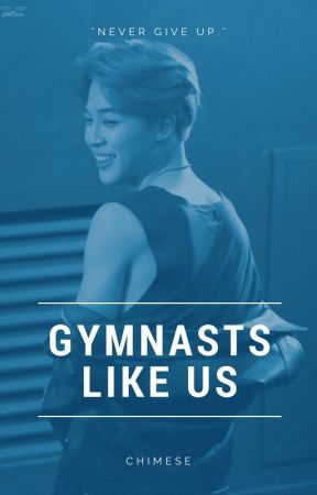 Gymnasts Like Me - a Jimin x Reader by givemeinfiration